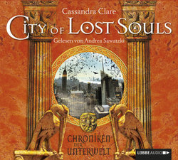 City of Lost Souls  - Cassandra Clare - Hörbuch