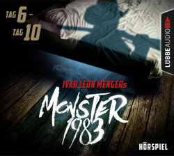 Monster 1983: Tag 6-Tag 10  - Anette Strohmeyer - Hörbuch