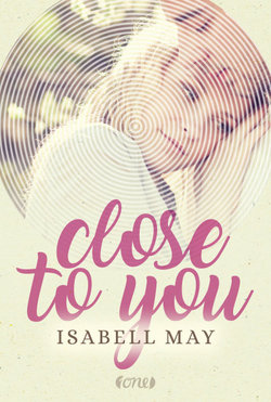 Close to you  - Isabell May - Hardcover