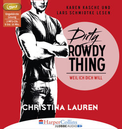 Dirty Rowdy Thing - Weil ich dich will  - Christina Lauren - Hörbuch