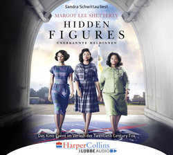 Hidden Figures - Unerkannte Heldinnen  - Margot Lee Shetterly - Hörbuch