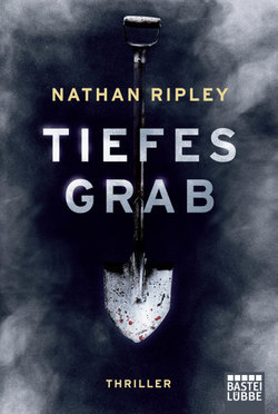 Tiefes Grab  - Nathan Ripley - Taschenbuch