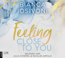 Feeling Close to You  - Bianca Iosivoni - Hörbuch