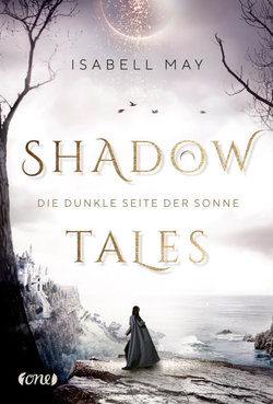 Shadow Tales - Die dunkle Seite der Sonne  - Isabell May - Hardcover