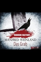 Horror Factory - Das Grab  - Manfred Weinland - Hörbuch
