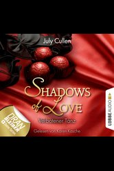 Shadows of Love - Folge 06  - July Cullen - Hörbuch