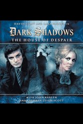 The House of Despair  - Dark Shadows - Hörbuch