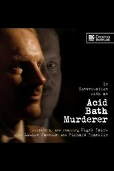 In Conversation with an Acid Bath Murderer  - Big Finish Drama Showcase - Hörbuch