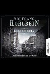 Killer City  - Wolfgang Hohlbein - Hörbuch