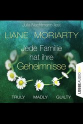 Truly Madly Guilty  - Liane Moriarty - Hörbuch