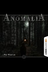 Anomalia - Folge 03  - Lars Eichstaedt - Hörbuch