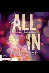 All In - Tausend Augenblicke  - Emma Scott - Hörbuch