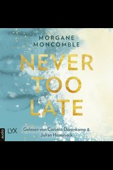 Never Too Late  - Morgane Moncomble - Hörbuch