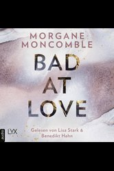 Bad At Love  - Morgane Moncomble - Hörbuch