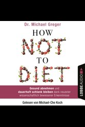 How Not to Diet  - Michael Greger - Hörbuch