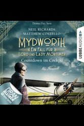 Mydworth - Folge 06: Countdown im Cockpit  - Neil Richards - Hörbuch