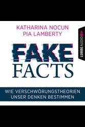 Fake Facts  - Pia Lamberty - Hörbuch