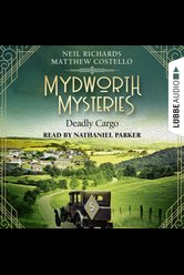 Mydworth Mysteries - Deadly Cargo  - Neil Richards - Hörbuch