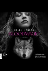 Blood Destiny - Bloodmagic  - Helen Harper - Hörbuch