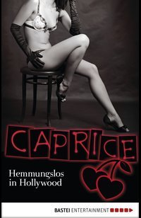 Hemmungslos in Hollywood - Caprice  - Nina Schott - eBook