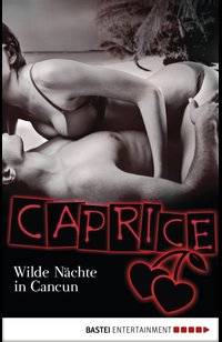 Wilde Nächte in Cancun - Caprice  - Karyna Leon - eBook