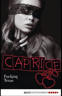Fucking Texas - Caprice  - Anabella Wolf - eBook