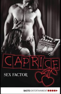 SEX FACTOR - Caprice  - Anabella Wolf - eBook