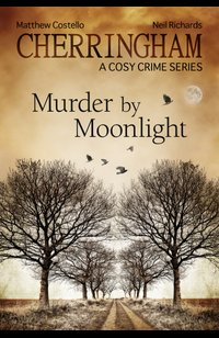 Cherringham - Murder by Moonlight  - Matthew Costello - eBook