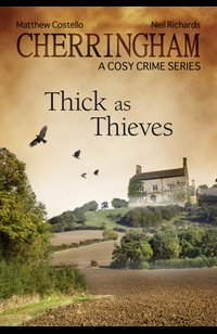 Cherringham - Thick as Thieves  - Matthew Costello - eBook