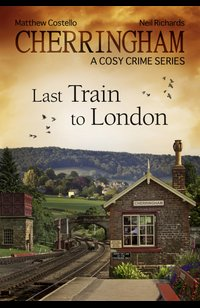 Cherringham - Last Train to London  - Matthew Costello - eBook