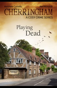 Cherringham - Playing Dead  - Matthew Costello - eBook
