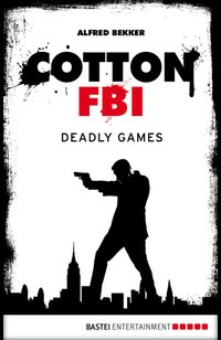 Cotton FBI - Episode 09  - Alfred Bekker - eBook