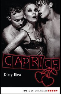 Dirty Riga - Caprice  - Bella Apex - eBook