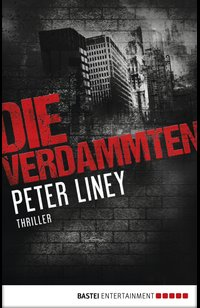 Die Verdammten  - Peter Liney - eBook