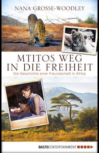 Mtitos Weg in die Freiheit  - Nana Grosse-Woodley - eBook