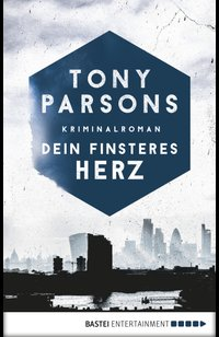 Dein finsteres Herz  - Tony Parsons - eBook