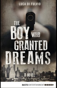 The Boy Who Granted Dreams  - Luca Di Fulvio - eBook