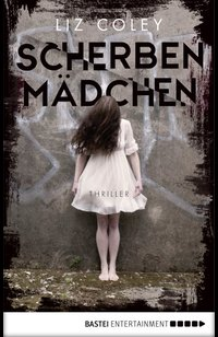 Scherbenmädchen  - Liz Coley - eBook