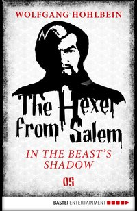 The Hexer from Salem - In the Beast's Shadow  - Wolfgang Hohlbein - eBook