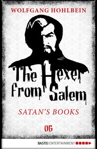 The Hexer from Salem - Satan's Books  - Wolfgang Hohlbein - eBook