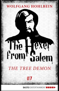 The Hexer from Salem - The Tree Demon  - Wolfgang Hohlbein - eBook