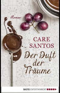 Der Duft der Träume  - Care Santos - eBook