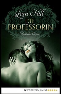 Die Professorin  - Lara Hill - eBook