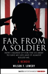 Far From a Soldier  - Wilson F. Lowery - eBook