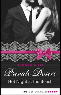 Private Desire - Hot Night at the Beach  - Chiara Cilli - eBook