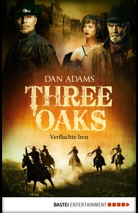 Three Oaks - Folge 5  - Dan Adams - eBook