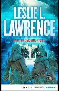 Mutter Omoshis Pfeife  - Leslie L. Lawrence - eBook