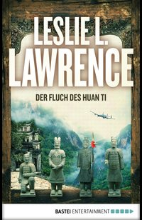 Der Fluch des Huan Ti  - Leslie L. Lawrence - eBook