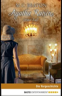 Agatha Raisins erster Fall  - M. C. Beaton - eBook