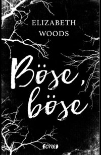 Böse, böse  - Elizabeth Woods - eBook